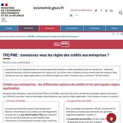 TPE/PME : connaissez-vous les règles des crédits aux entreprises ?