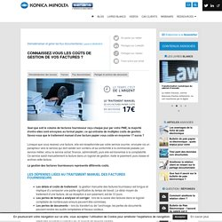 Connaissez-vous les coûts de gestion de vos factures ?Konica Minolta Digital Center