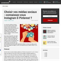 Choisir vos médias sociaux : connaissez-vous Instagram & Pinterest ?