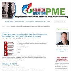 Connaissez-vous la méthode AIDA dans le domaine du marketing, de la publicité ou de la vente? - Stratégie Marketing PME