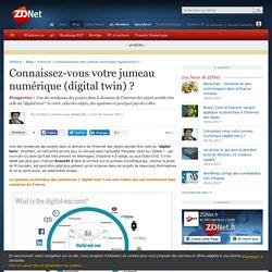 Connaissez-vous votre jumeau numérique (digital twin) ? - ZDNet