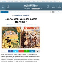 Connaissez-vous les patois français ?