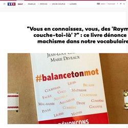 """""""Vous en connaissez, vous, des 'Raymond couche-toi-là' ?"""" : ce livre dénonce le machisme dans notre vocabulaire"""