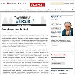Connaisssez vous Twitter? - Conversation avec Jacques Attali