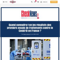 Quand connaîtra-t-on les résultats des premiers essais de traitements contre le Covid-19 en France?