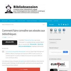 Comment faire connaître ses ebooks aux bibliothèques