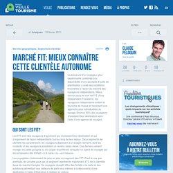 Marché FIT: mieux connaître cette clientèle autonome - Réseau de veille en tourisme