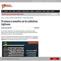 15 astuces à connaître sur les collections Lightroom