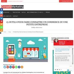 14 outils pour faire connaitre un commerce ou une petite entrepriseConseilsMarketing.fr