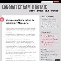 Mieux connaître le métier de Community Manager … « Langage et Com' digitale