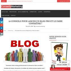 10 conseils pour lancer un Blog Pro et le faire connaître ! - ConseilsMarketing.fr
