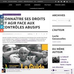 Connaître ses droits et agir face aux contrôles abusifs - Lyon Bondy Blog