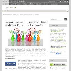 Réseaux sociaux : connaître leurs fonctionnalités clefs, c'est les adopter