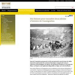 Dix thèmes pour connaître deux siècles d'histoire de l'immigration