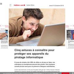 Cinq astuces à connaître pour protéger ses appareils du piratage informatique - Edition du soir Ouest France - 10/10/2019
