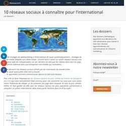 Webmarketing international : 10 réseaux sociaux à connaître