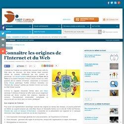 Connaître les origines de l'Internet et du Web
