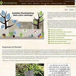 Faites connaitre PlantCatching dans votre voisinage
