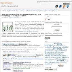 5 façons de connaître des sites qui pointent vers votre blog: le fameux backlink
