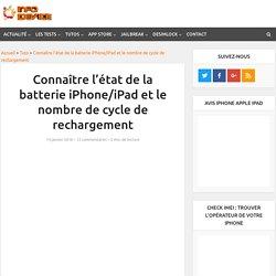 Connaître l'état de la batterie iPhone/iPad et le nombre de cycle de rechargement - Info iDevice