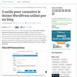 3 outils pour connaitre le thème WordPress utilisé par un blog