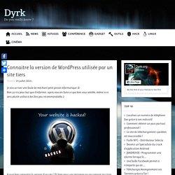 Connaitre la version de WordPress utilisée par un site tiers