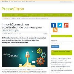 Innov&Connect : un accélérateur de business pour les start-ups