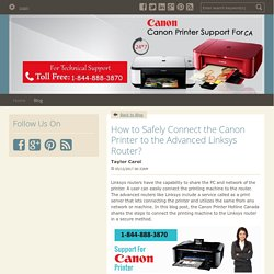 How to Safely Connect the Canon Printer to the Advanced Linksys Router? - Canon Printer Support Number Canada: 1-844-888-3870 : powered by Doodlekit