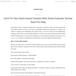 Can't Fix Your Gmail Issues? Connect With Gmail Customer Service Team For Help - anpuhelp's blog