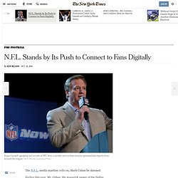 N.F.L. Stands by Its Push to Connect to Fans Digitally