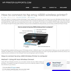 How to connect to hp envy 4500 wireless printer?