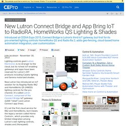 New Lutron Connect Bridge and App Bring IoT to RadioRA, HomeWorks QS Lighting & Shades - CE Pro