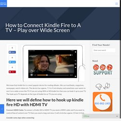 How to Connect Kindle Fire to A TV – Play over Wide Screen - Amazon Kindle Fire Support