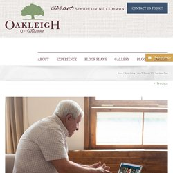 How To Connect With Your Loved Ones - Oakleigh Macomb