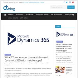 What? You can now connect Microsoft Dynamics 365 with mobile apps?