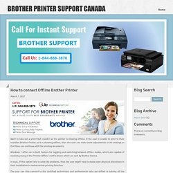 Brother printer support canada number (+1) 844-888-3870