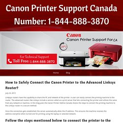 How to Safely Connect the Canon Printer to the Advanced Linksys Router?