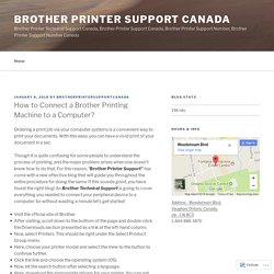How to Connect a Brother Printing Machine to a Computer? – Brother Printer Support Canada