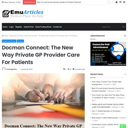 Docman Connect: The New Way Private GP Provider Care For Patients