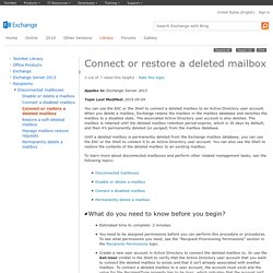 Connect or restore a deleted mailbox: Exchange 2013 Help