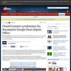 Cloud Connect synchronise les documents Google Docs depuis Office
