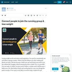 Connect people to join the running group & lose weight: werunapp — LiveJournal