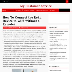 How To Connect the Roku Device to WiFi Without a Remote?