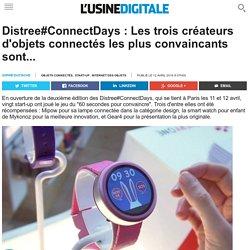 Distree#ConnectDays : Les trois créateurs d'objets connectés les plus convaincants sont...