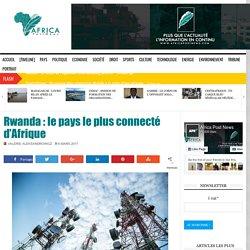 Rwanda : le pays le plus connecté d'Afrique