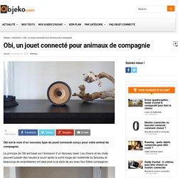 Obi, un jouet connecté pour animaux de compagnie - objeko.com