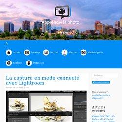La capture en mode connecté avec Lightroom - Apprendre la photo