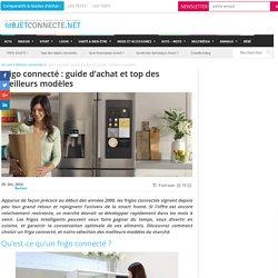 Frigo connecté : guide d'achat et top des meilleurs modèles