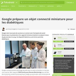 Google prépare un objet connecté miniature pour les diabétiques