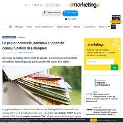 Le papier connecté, nouveau support de communication des marques